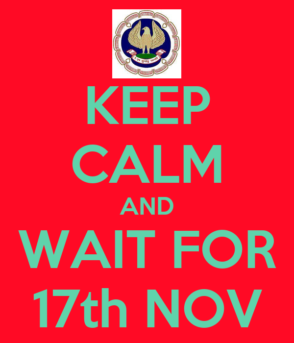 KEEP CALM AND WAIT FOR 17th NOV