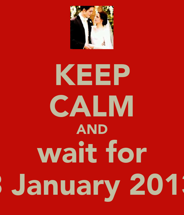 KEEP CALM AND wait for 3 January 2013