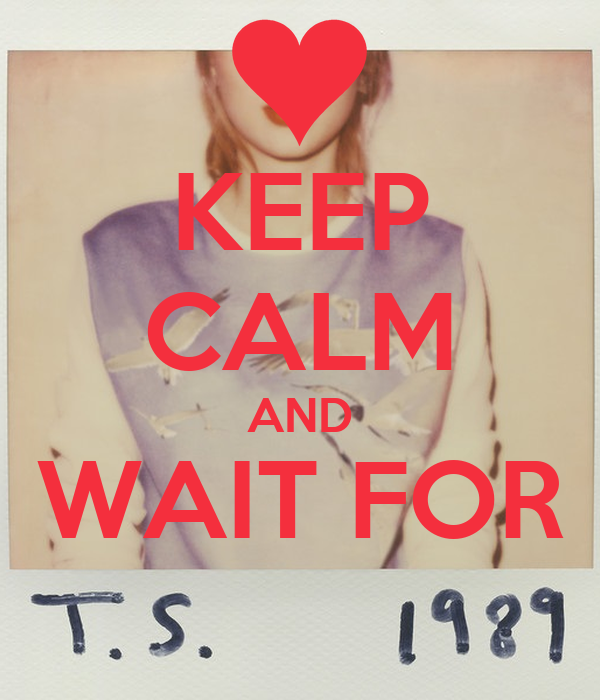 KEEP CALM AND WAIT FOR