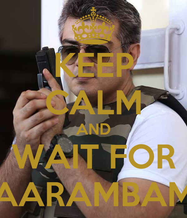 KEEP CALM AND WAIT FOR AARAMBAM