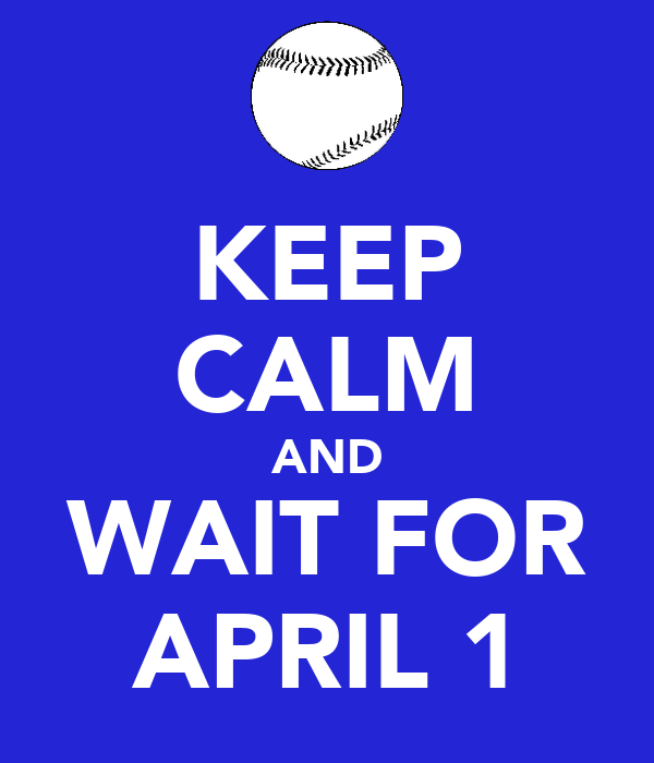 KEEP CALM AND WAIT FOR APRIL 1