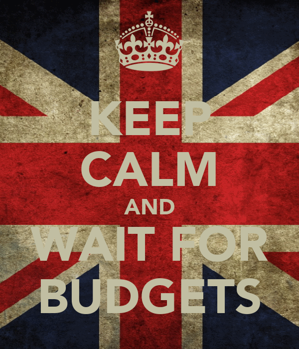 KEEP CALM AND WAIT FOR BUDGETS