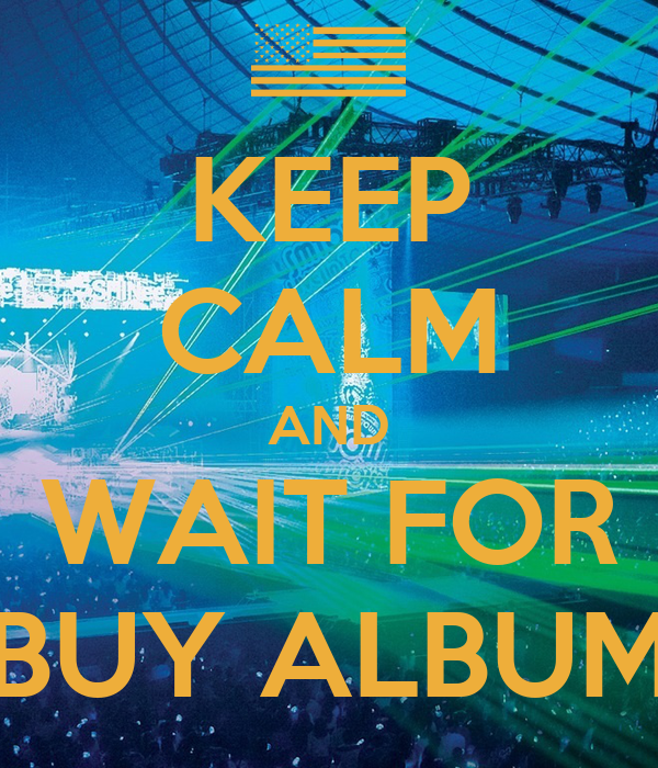 KEEP CALM AND WAIT FOR BUY ALBUM