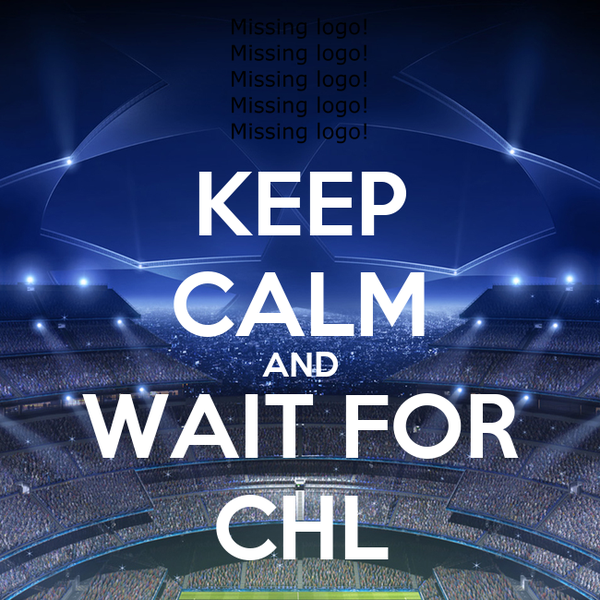 KEEP CALM AND WAIT FOR CHL