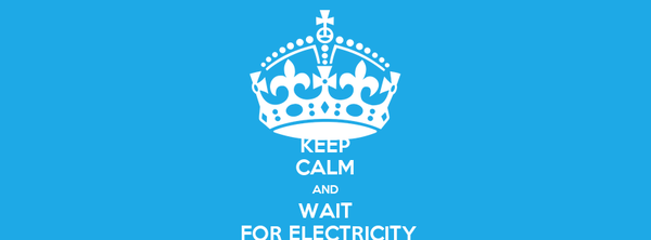 KEEP CALM AND WAIT  FOR ELECTRICITY