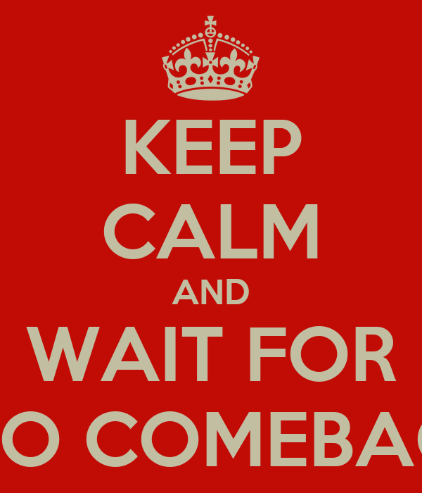 KEEP CALM AND WAIT FOR EXO COMEBACK