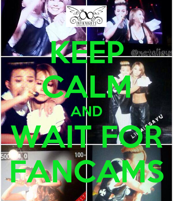 KEEP CALM AND WAIT FOR FANCAMS