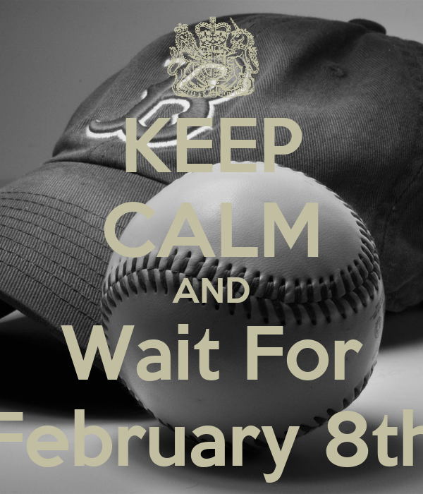 KEEP CALM AND Wait For February 8th