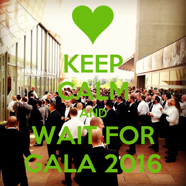 KEEP CALM AND WAIT FOR GALA 2016