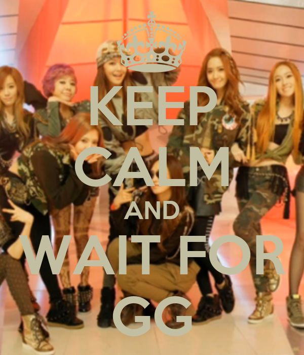 KEEP CALM AND WAIT FOR GG