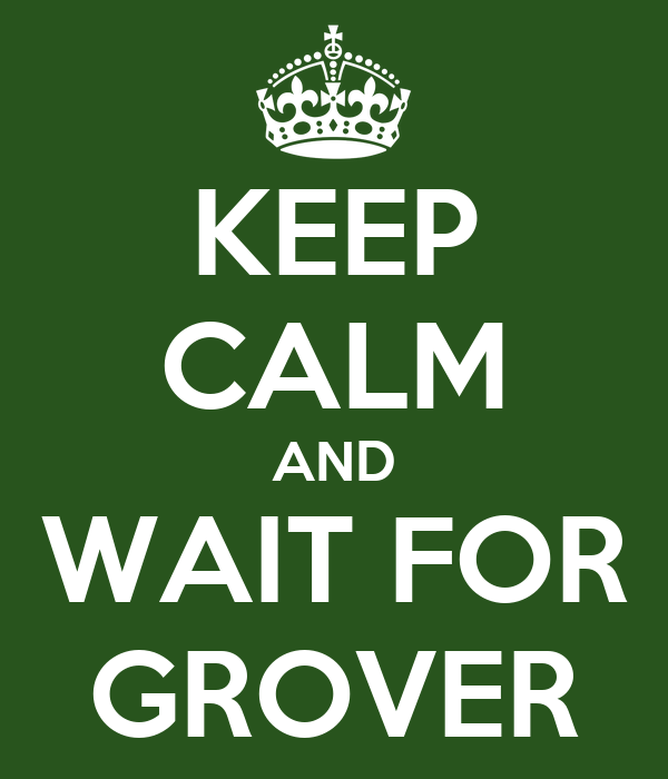 KEEP CALM AND WAIT FOR GROVER