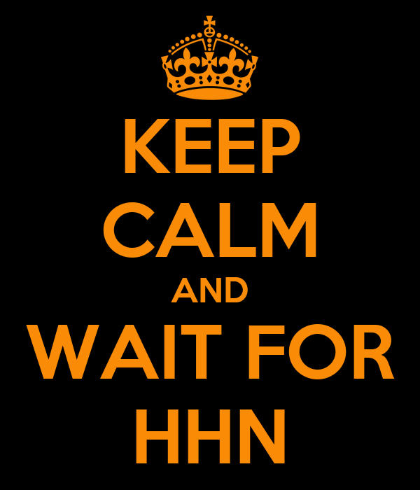 KEEP CALM AND WAIT FOR HHN