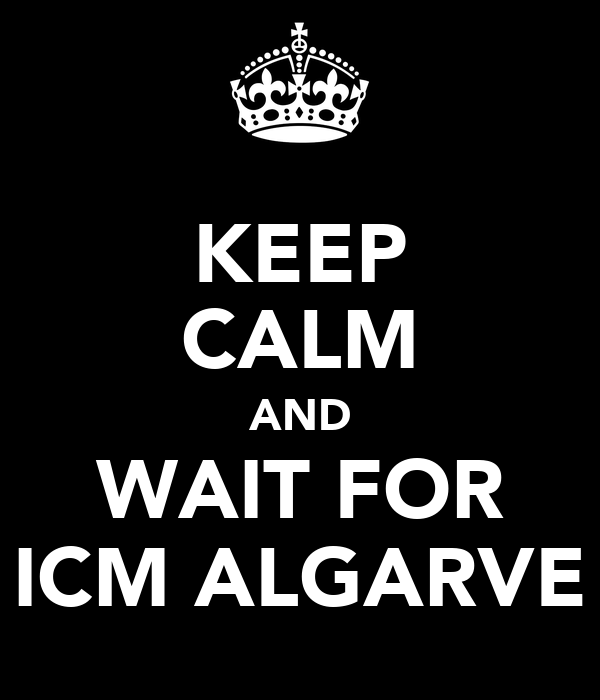 KEEP CALM AND WAIT FOR ICM ALGARVE