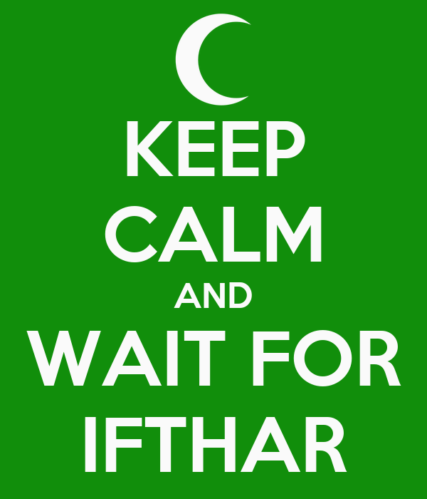 KEEP CALM AND WAIT FOR IFTHAR