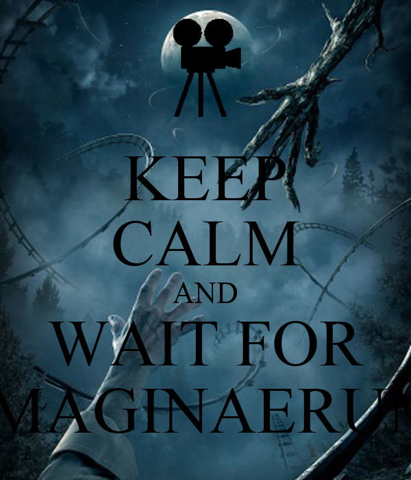 KEEP CALM AND WAIT FOR IMAGINAERUM