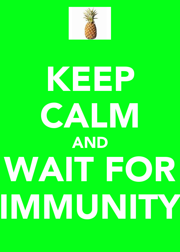 KEEP CALM AND WAIT FOR IMMUNITY