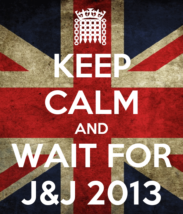 KEEP CALM AND WAIT FOR J&J 2013
