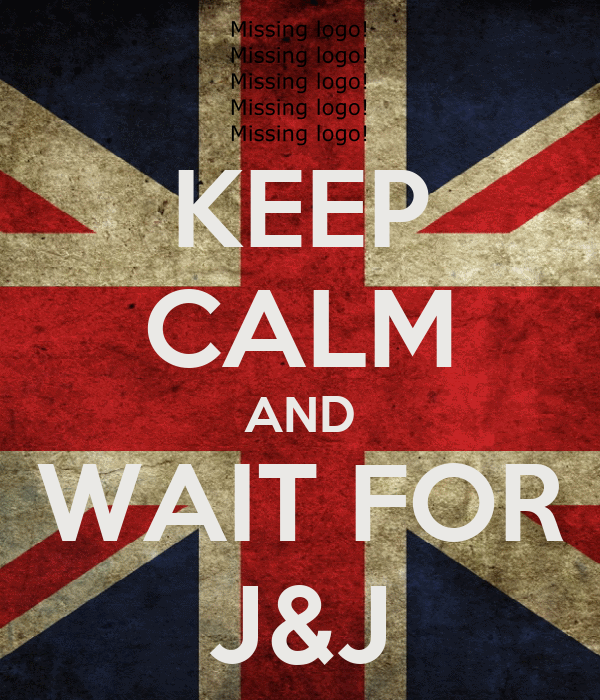 KEEP CALM AND WAIT FOR J&J