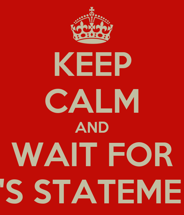 KEEP CALM AND WAIT FOR JK'S STATEMENT