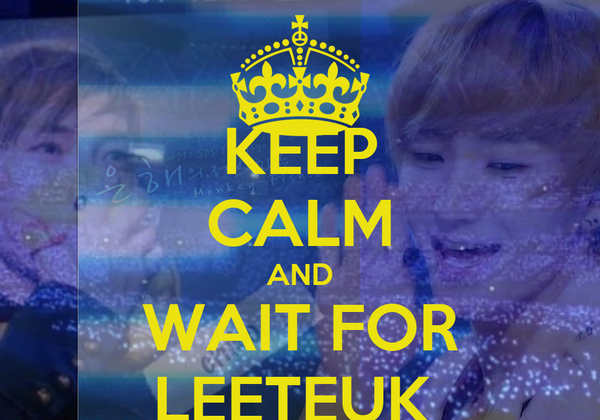 KEEP CALM AND WAIT FOR LEETEUK