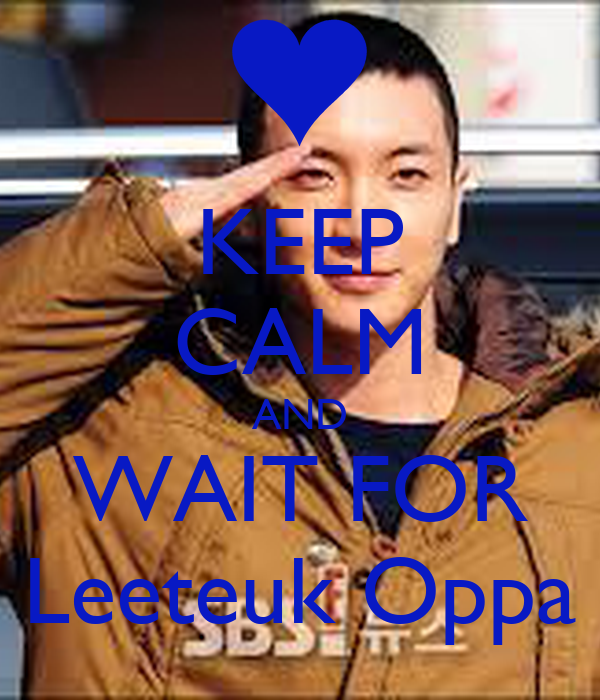 KEEP CALM AND WAIT FOR Leeteuk Oppa