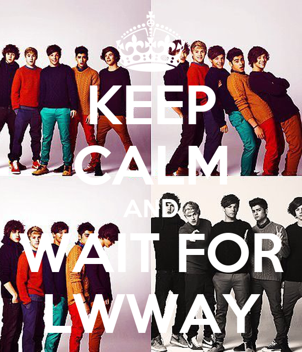 KEEP CALM AND WAIT FOR LWWAY
