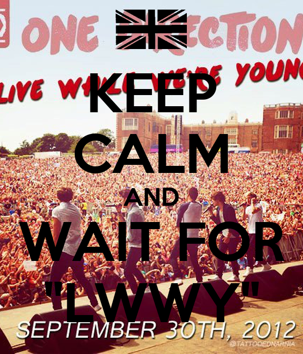 "KEEP CALM AND WAIT FOR ""LWWY"""
