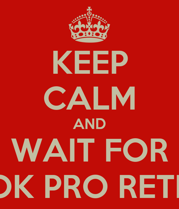 KEEP CALM AND WAIT FOR MACBOOK PRO RETINA 2013