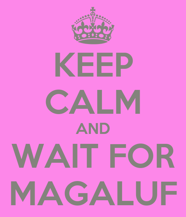 KEEP CALM AND WAIT FOR MAGALUF