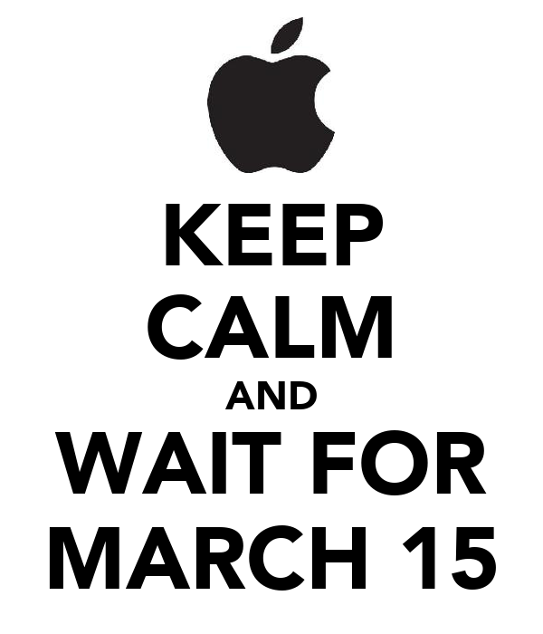 KEEP CALM AND WAIT FOR MARCH 15