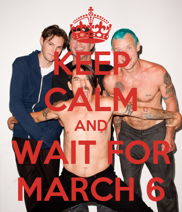 KEEP CALM AND WAIT FOR MARCH 6