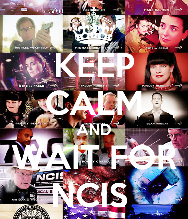 KEEP CALM AND WAIT FOR NCIS