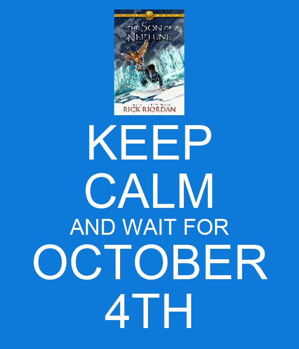 KEEP CALM AND WAIT FOR OCTOBER 4TH