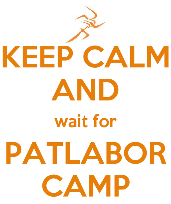 KEEP CALM AND wait for PATLABOR CAMP