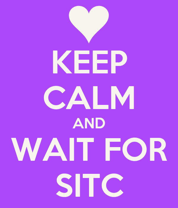 KEEP CALM AND WAIT FOR SITC