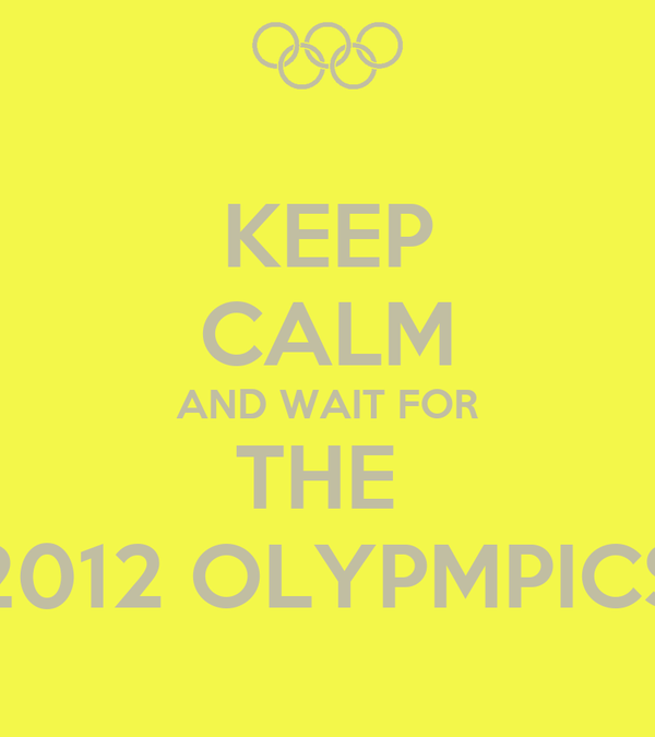 KEEP CALM AND WAIT FOR THE  2012 OLYPMPICS