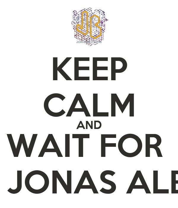 KEEP CALM AND WAIT FOR  THE JONAS ALBUM