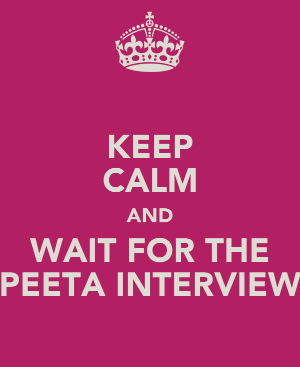 KEEP CALM AND WAIT FOR THE PEETA INTERVIEW