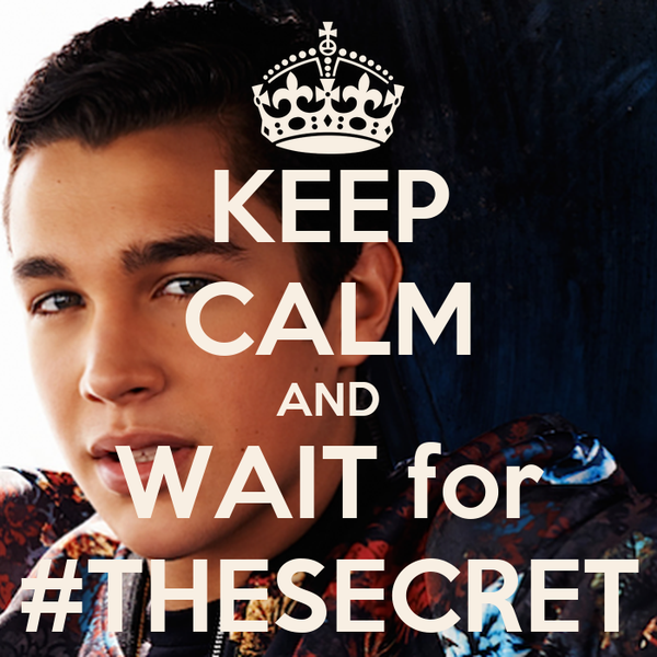 KEEP CALM AND WAIT for #THESECRET