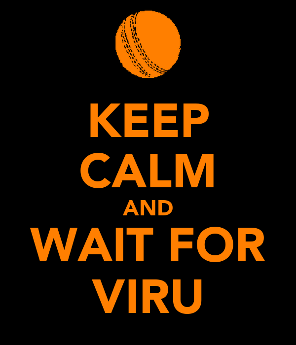 KEEP CALM AND WAIT FOR VIRU