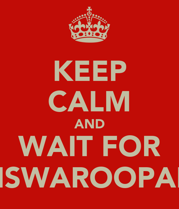 KEEP CALM AND WAIT FOR VISWAROOPAM