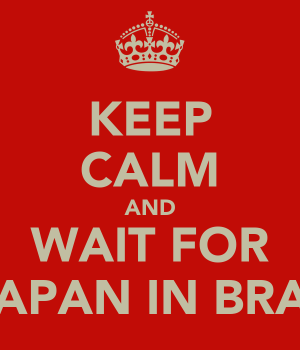 KEEP CALM AND WAIT FOR X JAPAN IN BRAZIL