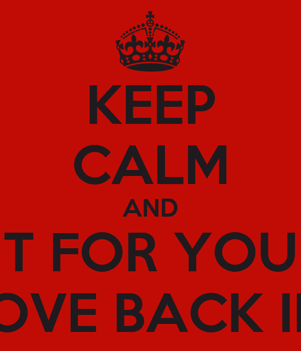 KEEP CALM AND WAIT FOR YOUR BF TO MOVE BACK IN NY !