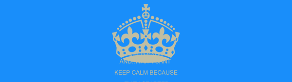 KEEP CALM AND..WAIT I CANT  KEEP CALM BECAUSE  THEY STARTED FILMING CATCHING FIRE