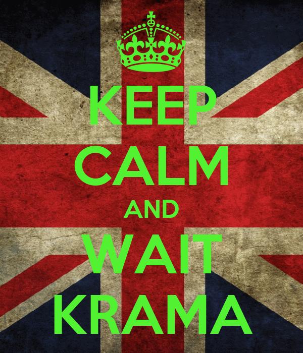 KEEP CALM AND WAIT KRAMA
