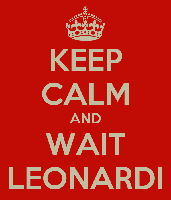 KEEP CALM AND WAIT LEONARDI