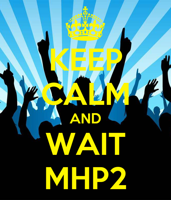 KEEP CALM AND WAIT MHP2