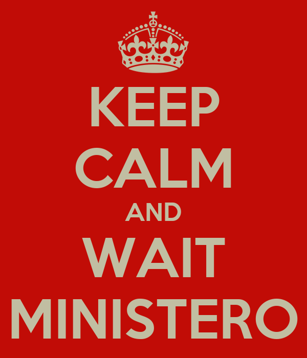 KEEP CALM AND WAIT MINISTERO