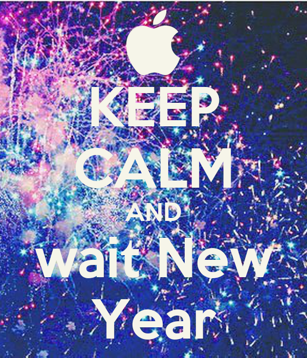 KEEP CALM AND wait New Year