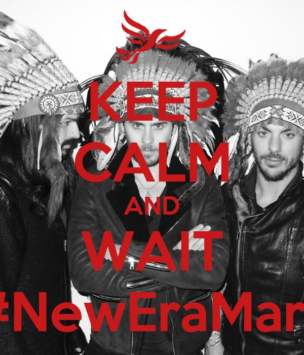 KEEP CALM AND WAIT #NewEraMars